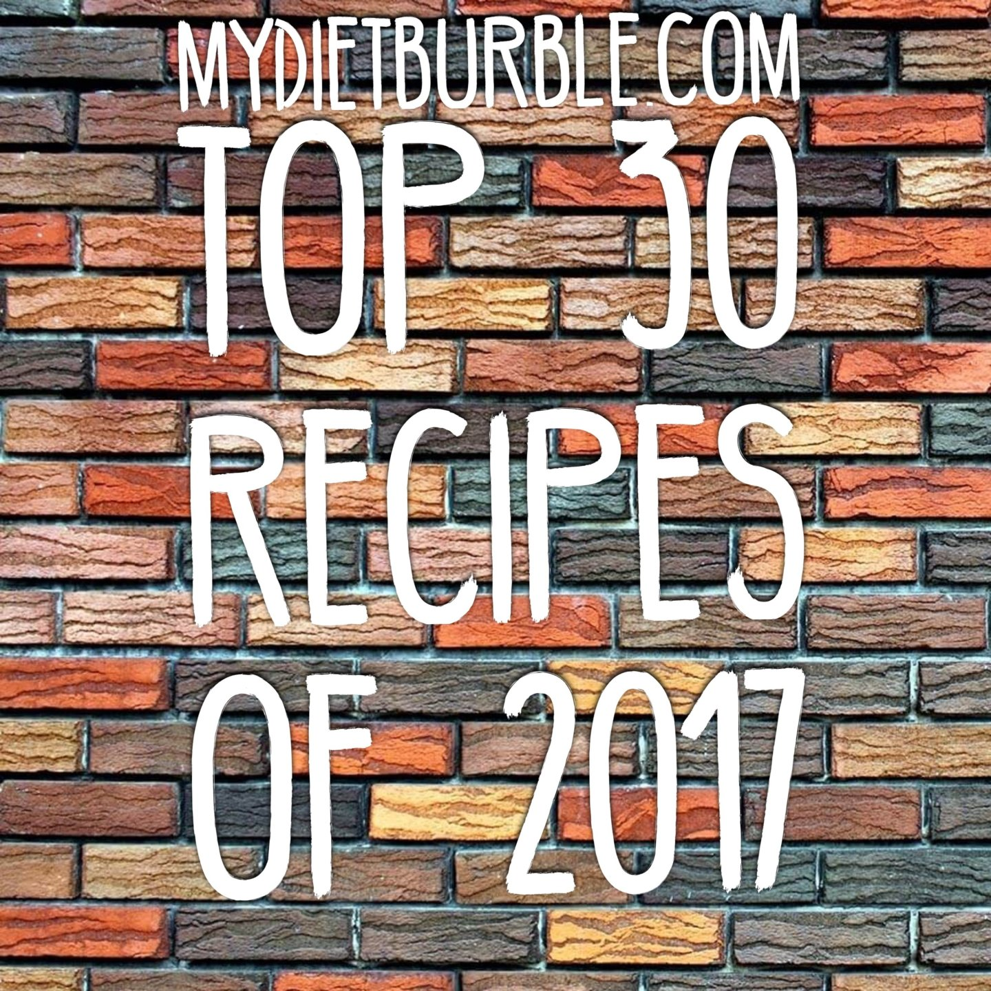 Mydietburble Top 30 recipes of 2017