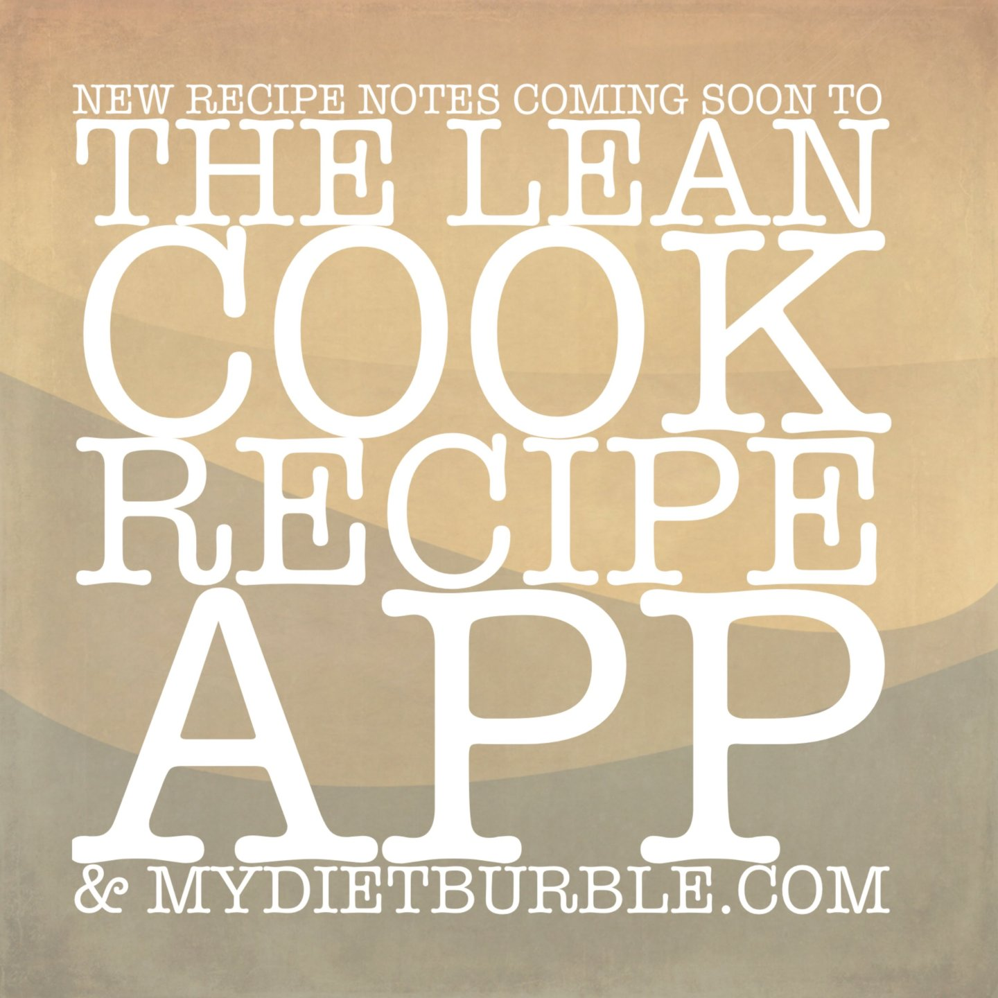New recipe notes coming soon to The Lean Cook app & mydietburble.com